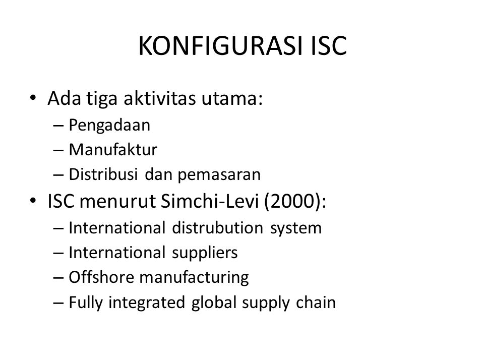 KONFIGURASI ISC Ada tiga aktivitas utama: