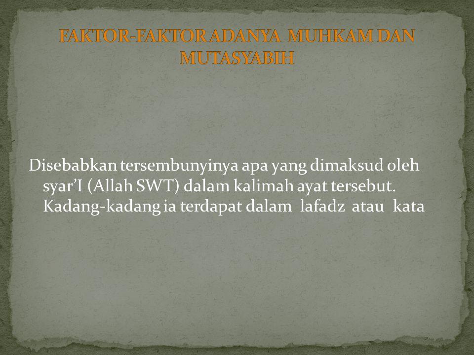 FAKTOR-FAKTOR ADANYA MUHKAM DAN MUTASYABIH