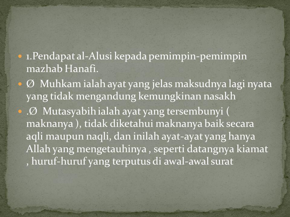 1.Pendapat al-Alusi kepada pemimpin-pemimpin mazhab Hanafi.