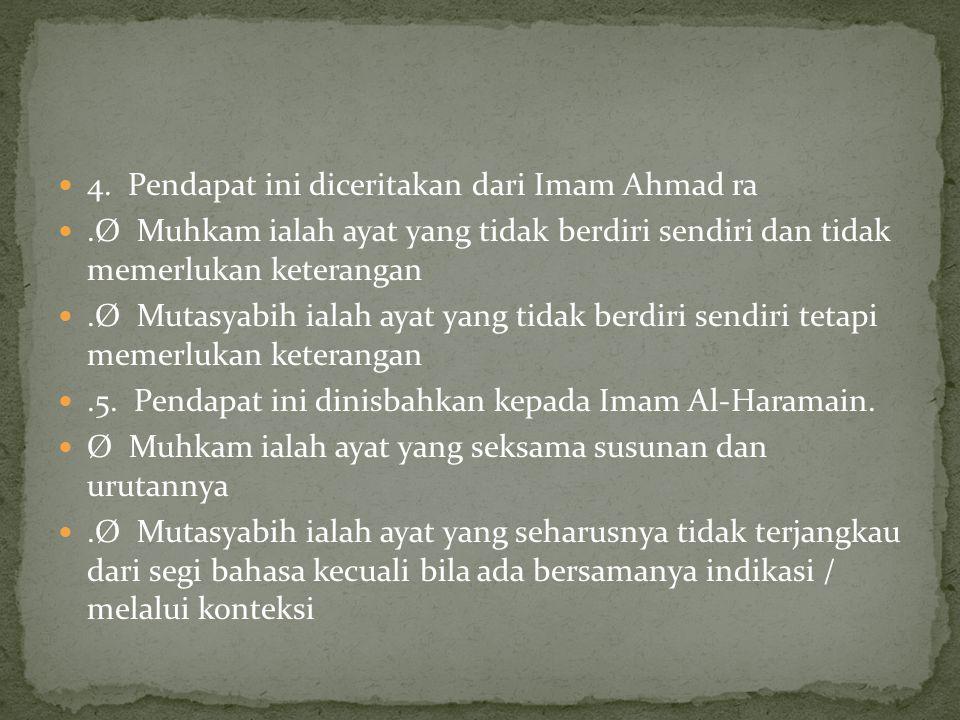 4. Pendapat ini diceritakan dari Imam Ahmad ra