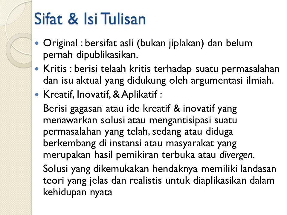 Sifat & Isi Tulisan Original : bersifat asli (bukan jiplakan) dan belum pernah dipublikasikan.