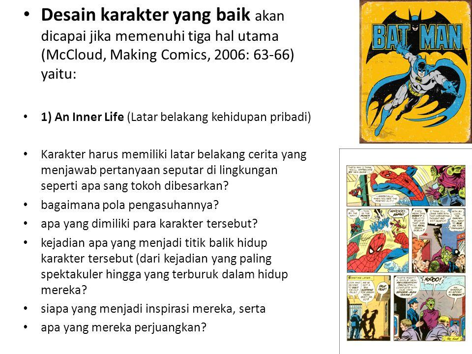 Desain karakter yang baik akan dicapai jika memenuhi tiga hal utama (McCloud, Making Comics, 2006: 63-66) yaitu: