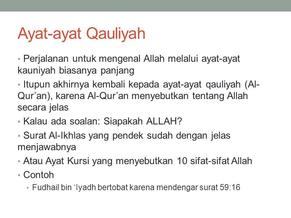 Ayat-ayat Qauliyah Perjalanan untuk mengenal Allah melalui ayat-ayat kauniyah biasanya panjang.