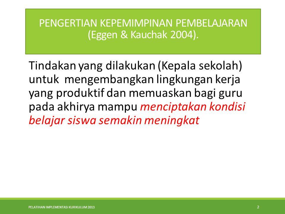 PENGERTIAN KEPEMIMPINAN PEMBELAJARAN (Eggen & Kauchak 2004).