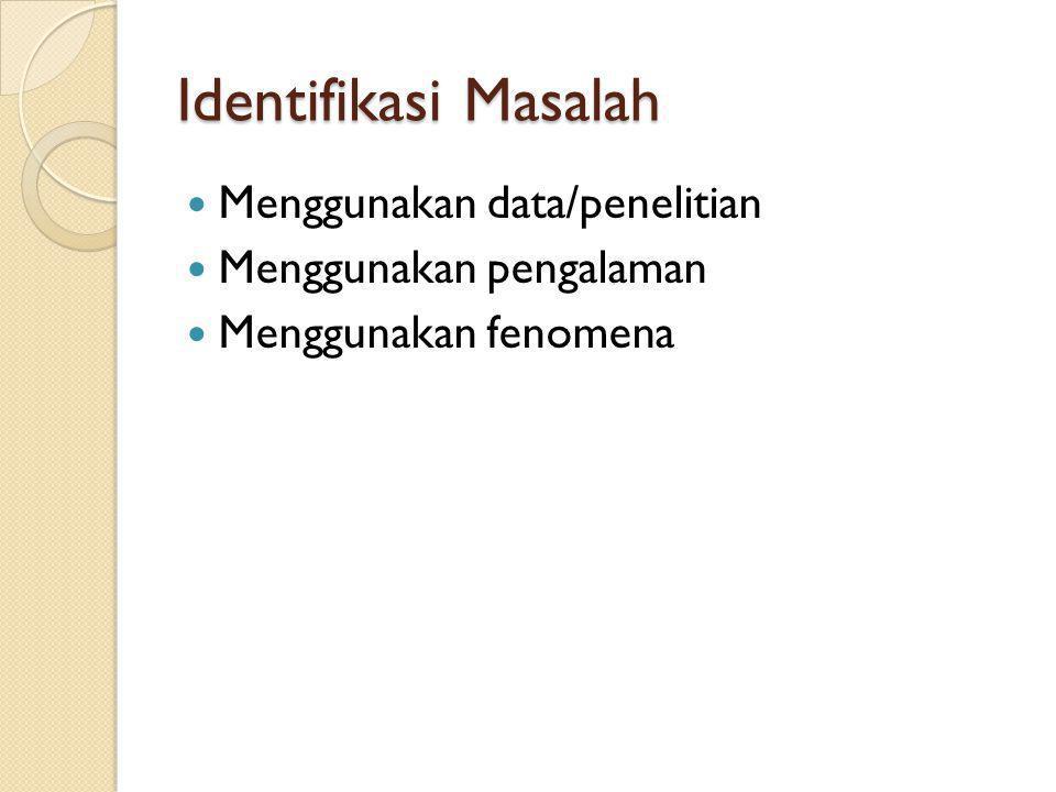 Identifikasi Masalah Menggunakan data/penelitian