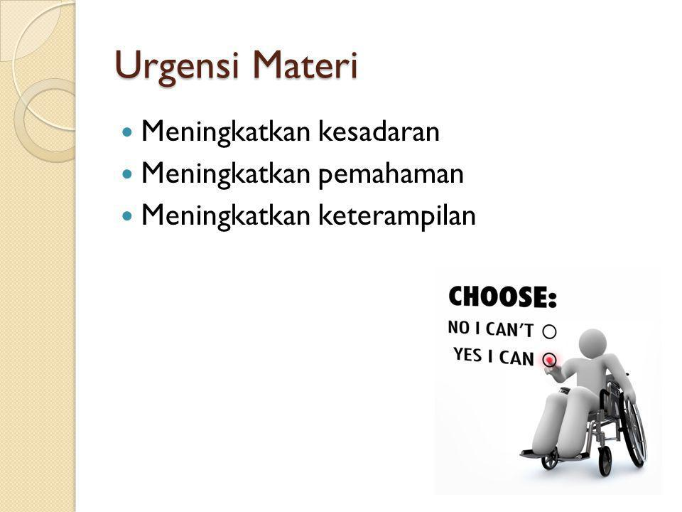 Urgensi Materi Meningkatkan kesadaran Meningkatkan pemahaman