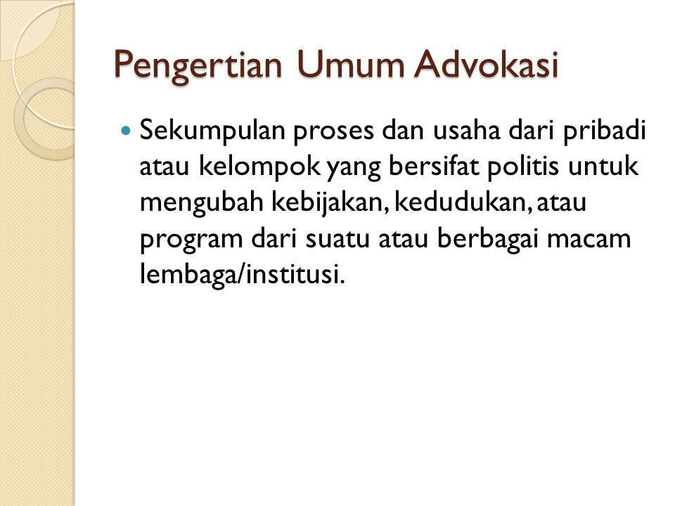 Pengertian Umum Advokasi