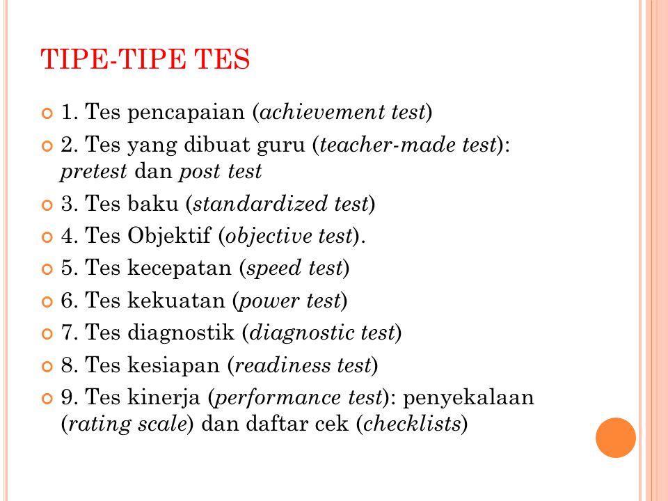 TIPE-TIPE TES 1. Tes pencapaian (achievement test)