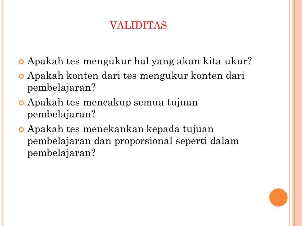 validitas Apakah tes mengukur hal yang akan kita ukur