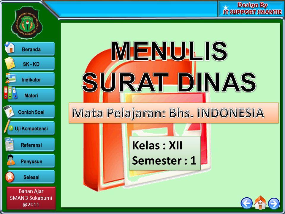 MENULIS SURAT DINAS Mata Pelajaran: Bhs. INDONESIA Kelas : XII