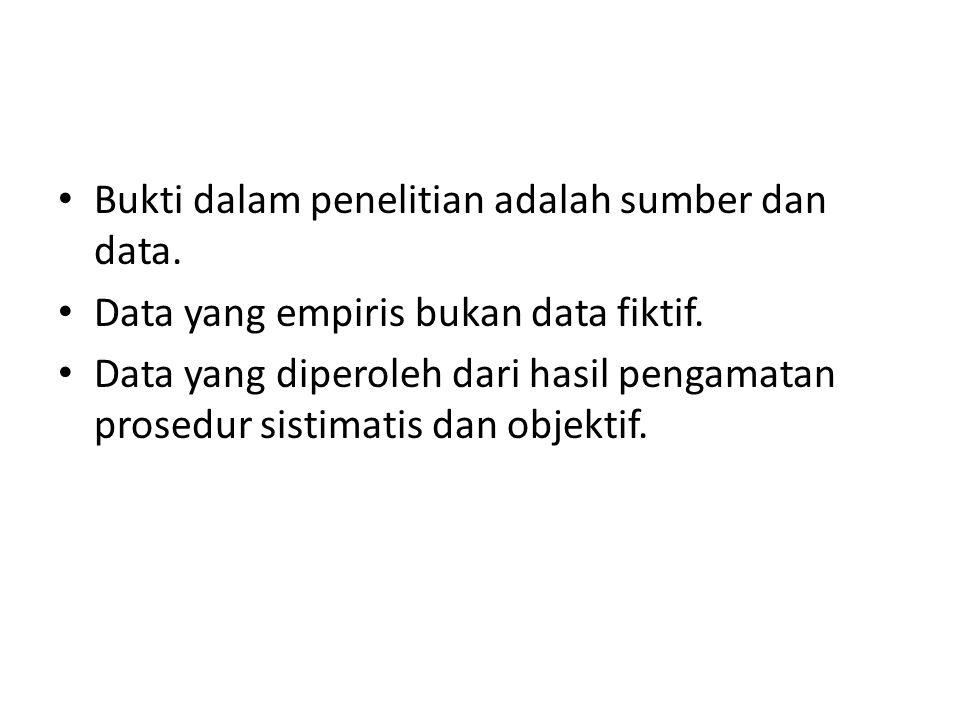 Bukti dalam penelitian adalah sumber dan data.