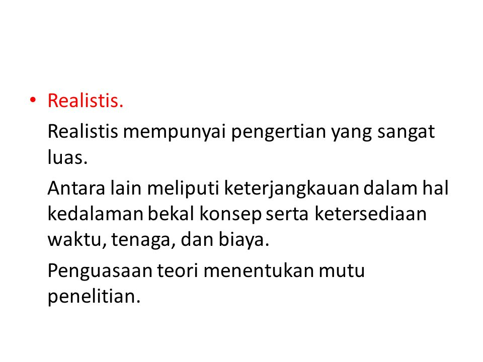 Realistis. Realistis mempunyai pengertian yang sangat luas.