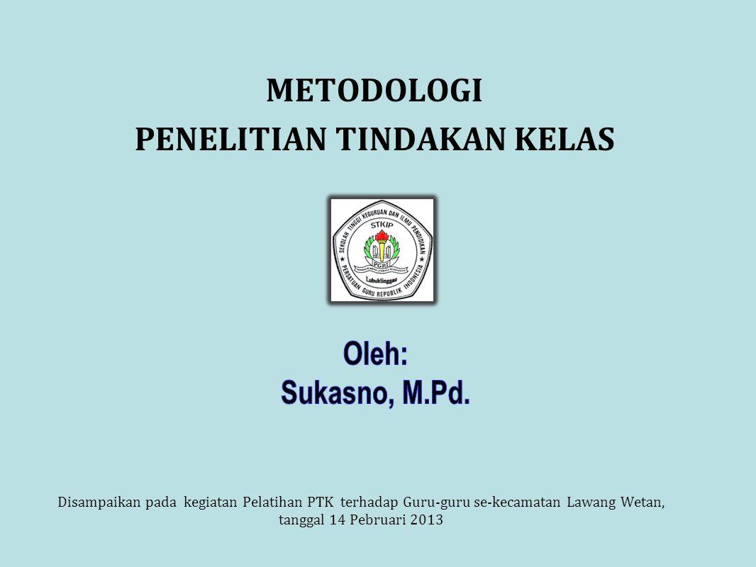 METODOLOGI PENELITIAN TINDAKAN KELAS