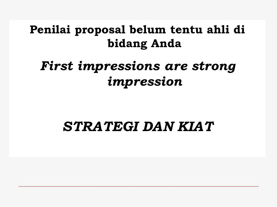 STRATEGI DAN KIAT First impressions are strong impression