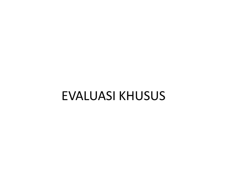 EVALUASI KHUSUS