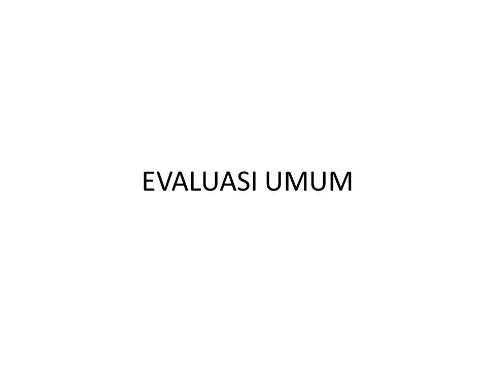 EVALUASI UMUM
