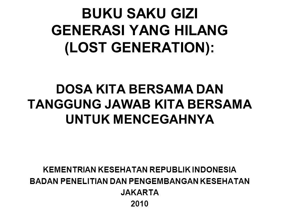 BUKU SAKU GIZI GENERASI YANG HILANG (LOST GENERATION):
