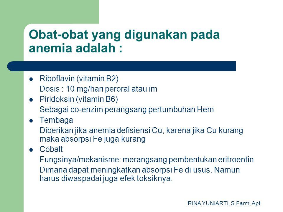 Obat-obat yang digunakan pada anemia adalah :