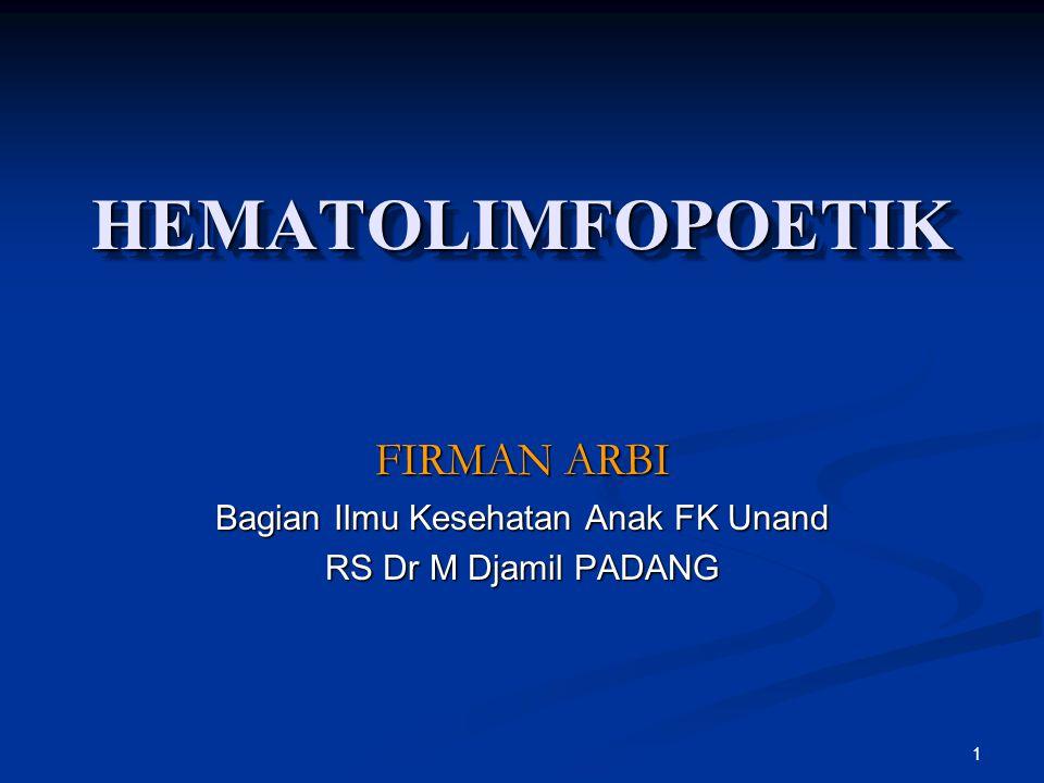 FIRMAN ARBI Bagian Ilmu Kesehatan Anak FK Unand RS Dr M Djamil PADANG