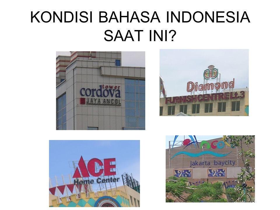 KONDISI BAHASA INDONESIA SAAT INI