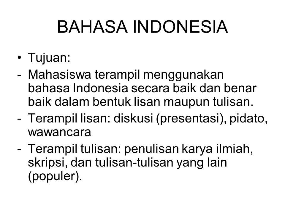 BAHASA INDONESIA Tujuan: