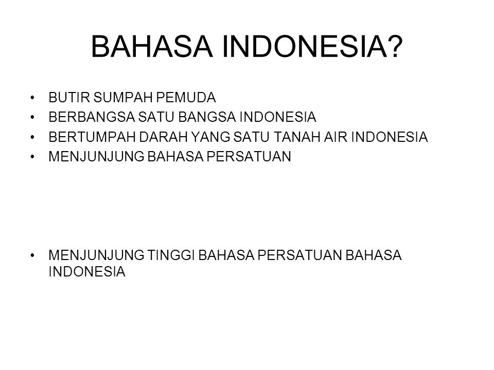 BAHASA INDONESIA BUTIR SUMPAH PEMUDA BERBANGSA SATU BANGSA INDONESIA