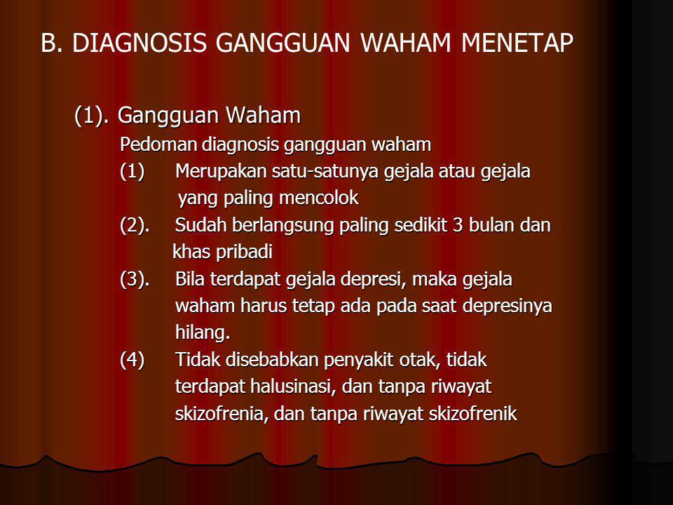 B. DIAGNOSIS GANGGUAN WAHAM MENETAP