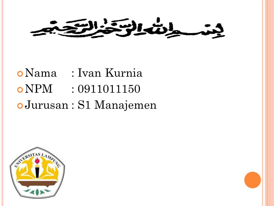 Nama : Ivan Kurnia NPM : 0911011150 Jurusan : S1 Manajemen