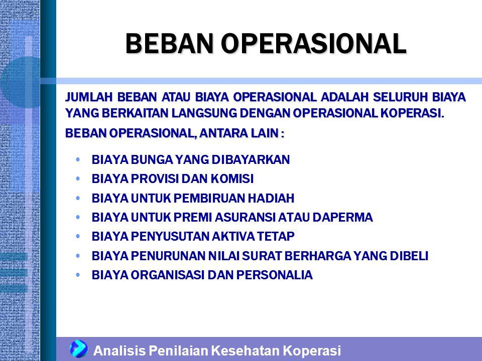 BEBAN OPERASIONAL JUMLAH BEBAN ATAU BIAYA OPERASIONAL ADALAH SELURUH BIAYA YANG BERKAITAN LANGSUNG DENGAN OPERASIONAL KOPERASI.