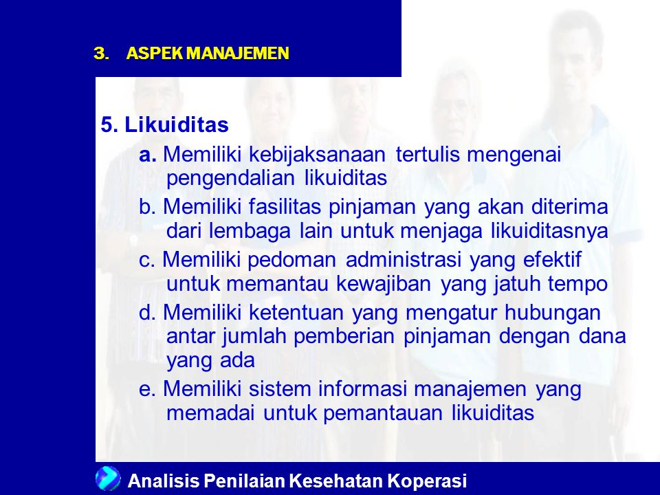 a. Memiliki kebijaksanaan tertulis mengenai pengendalian likuiditas