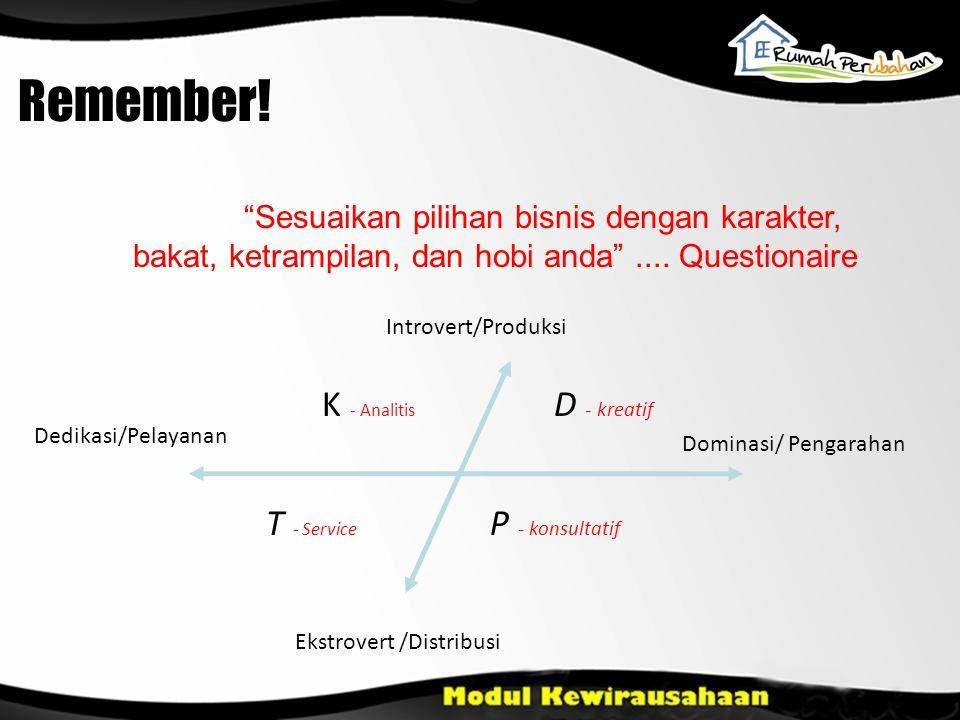 Remember! K - Analitis D - kreatif T - Service P - konsultatif