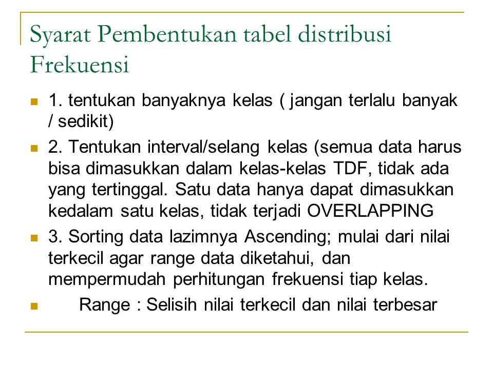 Syarat Pembentukan tabel distribusi Frekuensi