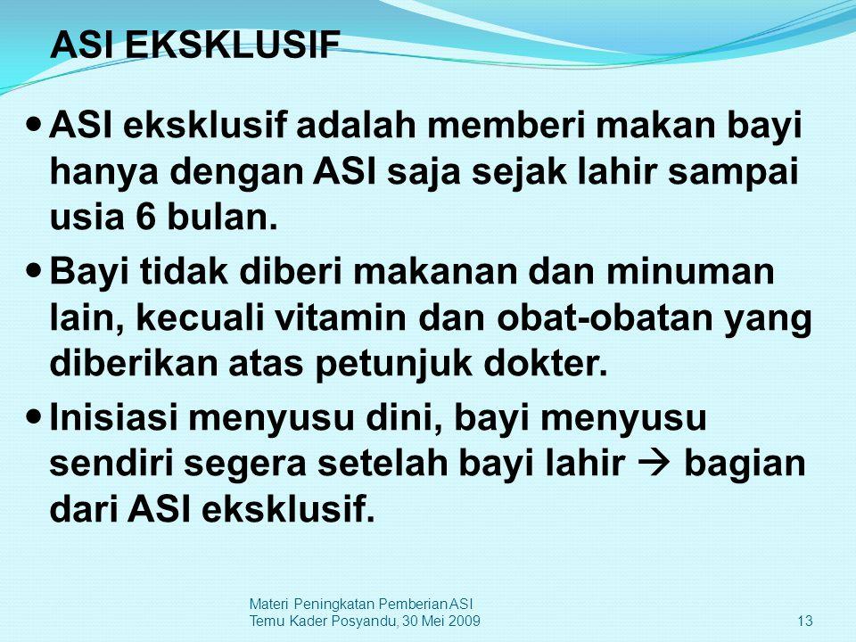 ASI EKSKLUSIF ASI eksklusif adalah memberi makan bayi hanya dengan ASI saja sejak lahir sampai usia 6 bulan.