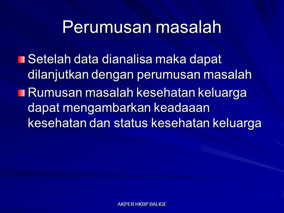 Perumusan masalah Setelah data dianalisa maka dapat dilanjutkan dengan perumusan masalah.