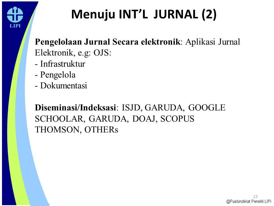 Menuju INT'L JURNAL (2) Pengelolaan Jurnal Secara elektronik: Aplikasi Jurnal Elektronik, e.g: OJS:
