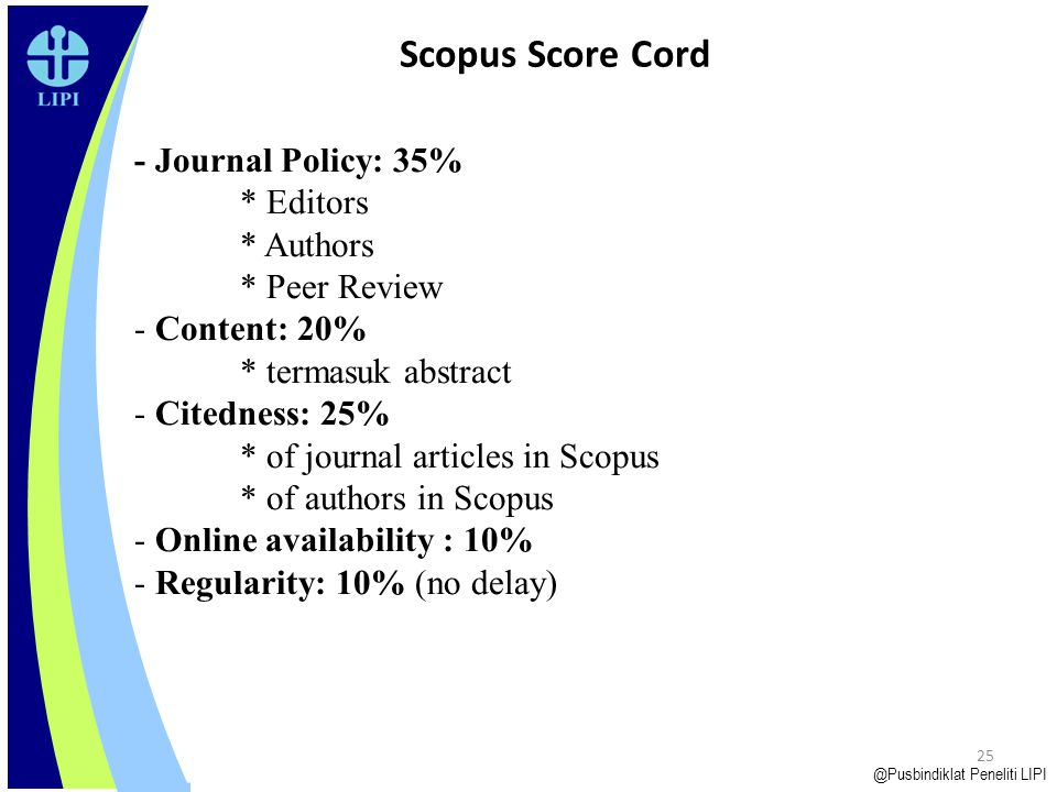 Scopus Score Cord - Journal Policy: 35% * Editors * Authors