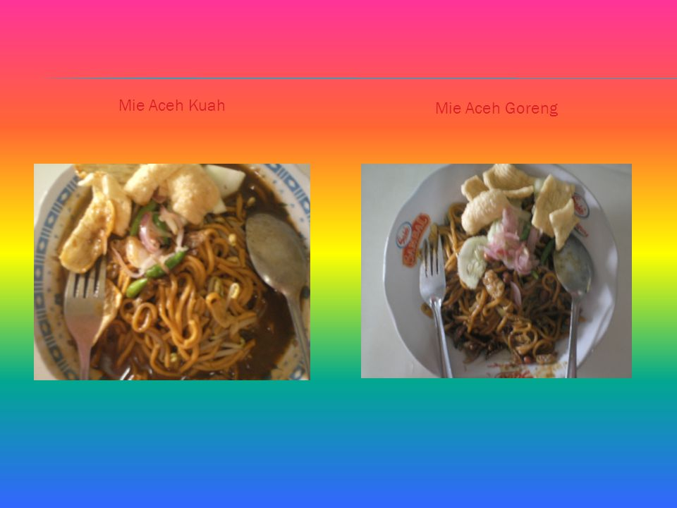 Mie Aceh Kuah Mie Aceh Goreng