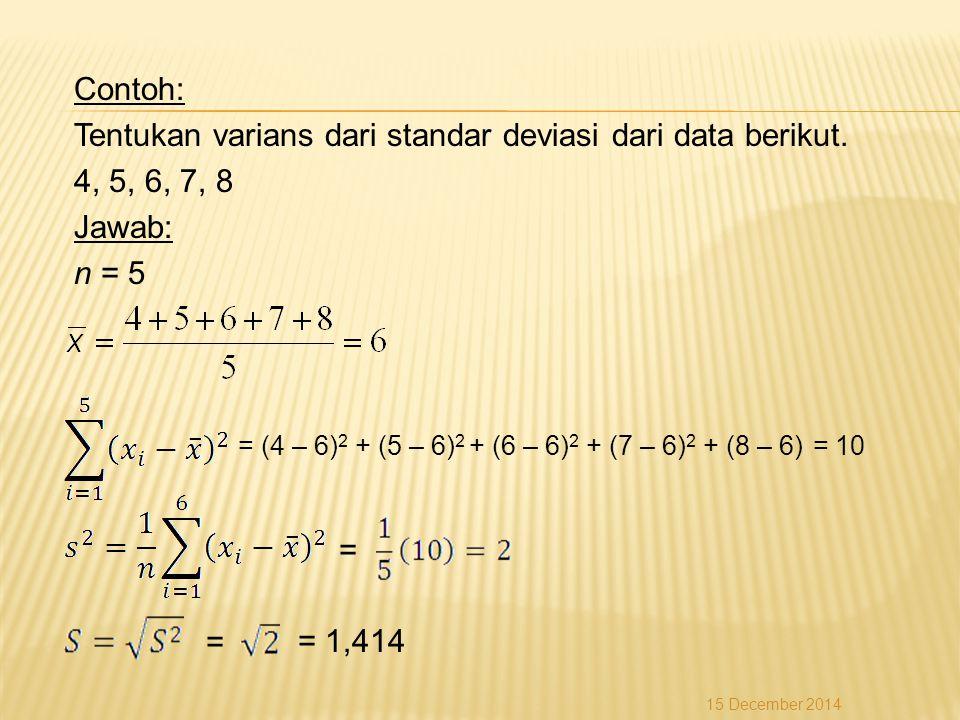 Contoh: Tentukan varians dari standar deviasi dari data berikut