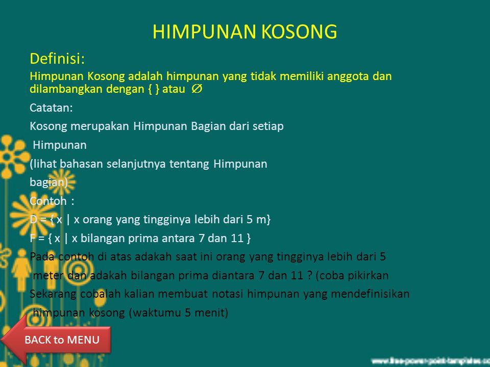 HIMPUNAN KOSONG Definisi: