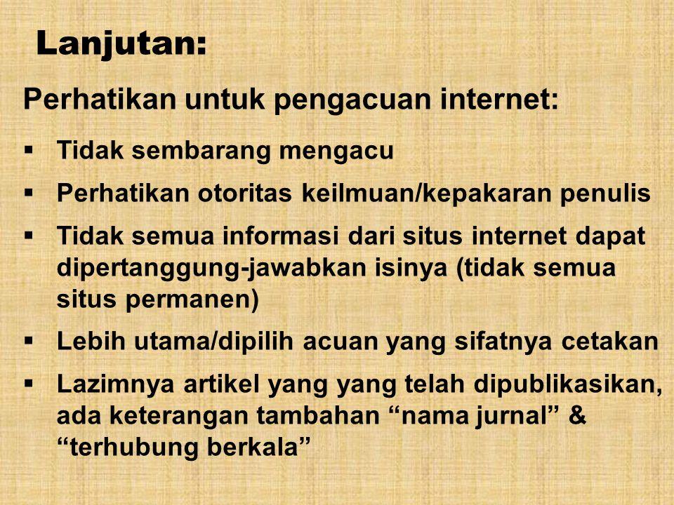 Lanjutan: Perhatikan untuk pengacuan internet: Tidak sembarang mengacu