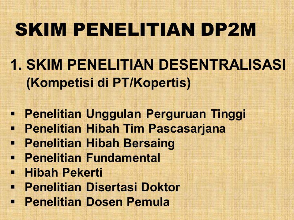 SKIM PENELITIAN DP2M 1. SKIM PENELITIAN DESENTRALISASI