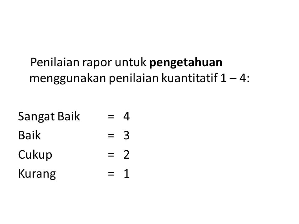 Penilaian rapor untuk pengetahuan menggunakan penilaian kuantitatif 1 – 4: