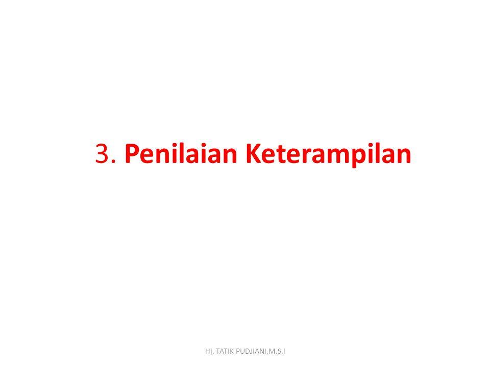 3. Penilaian Keterampilan