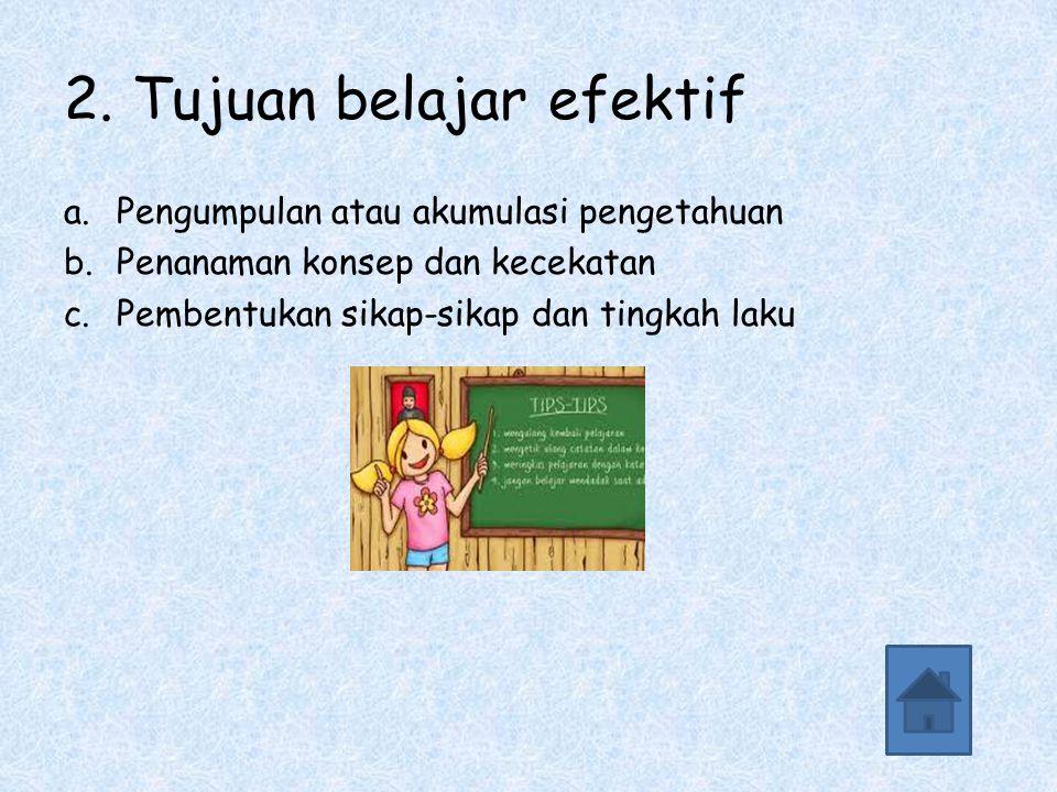 2. Tujuan belajar efektif