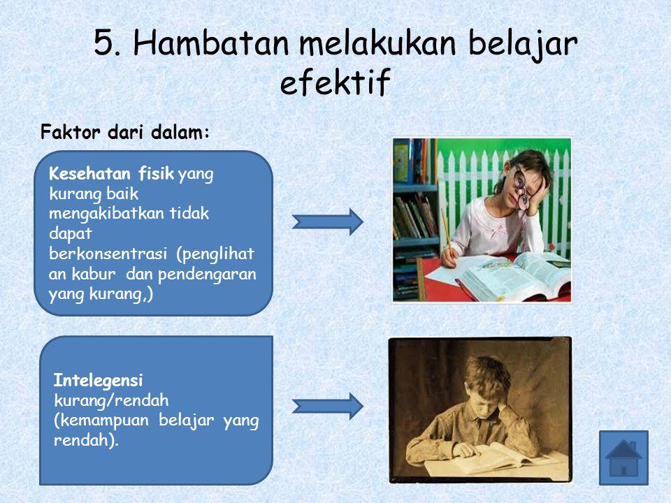 5. Hambatan melakukan belajar efektif