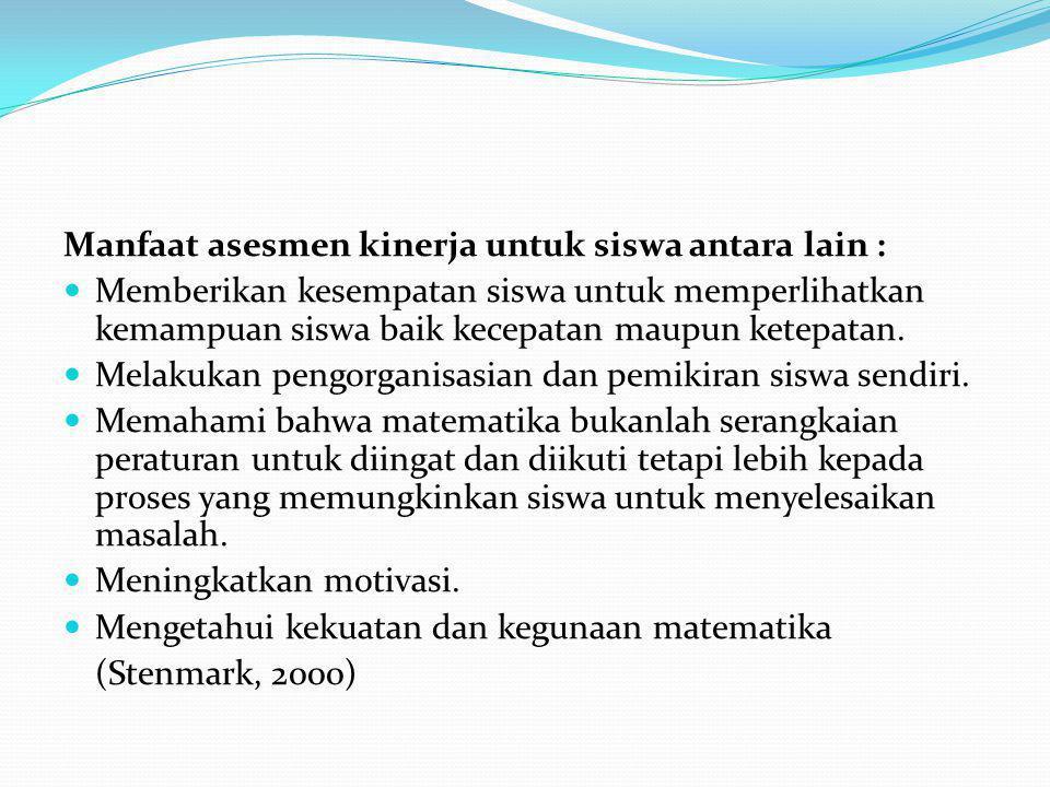 Manfaat asesmen kinerja untuk siswa antara lain :
