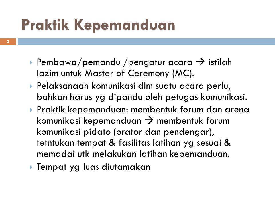 Praktik Kepemanduan Pembawa/pemandu /pengatur acara  istilah lazim untuk Master of Ceremony (MC).