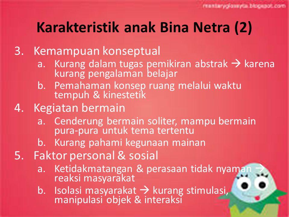 Karakteristik anak Bina Netra (2)