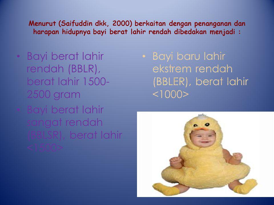Bayi berat lahir rendah (BBLR), berat lahir 1500-2500 gram