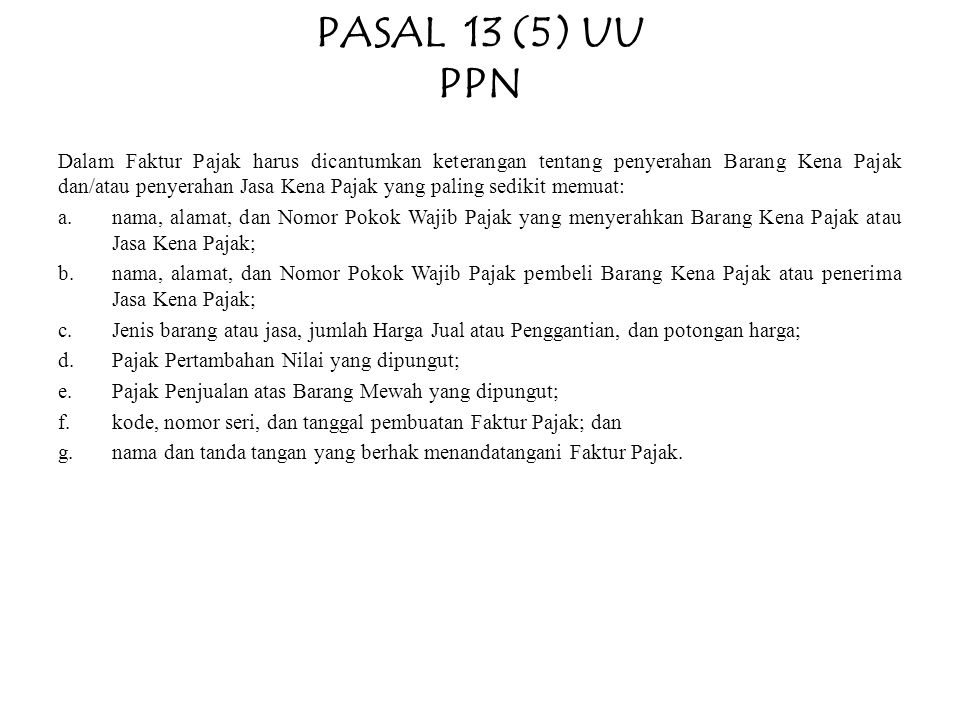 PASAL 13 (5) UU PPN